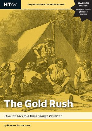 Front cover of The Gold Rush: How did the Gold Rush change Victoria?